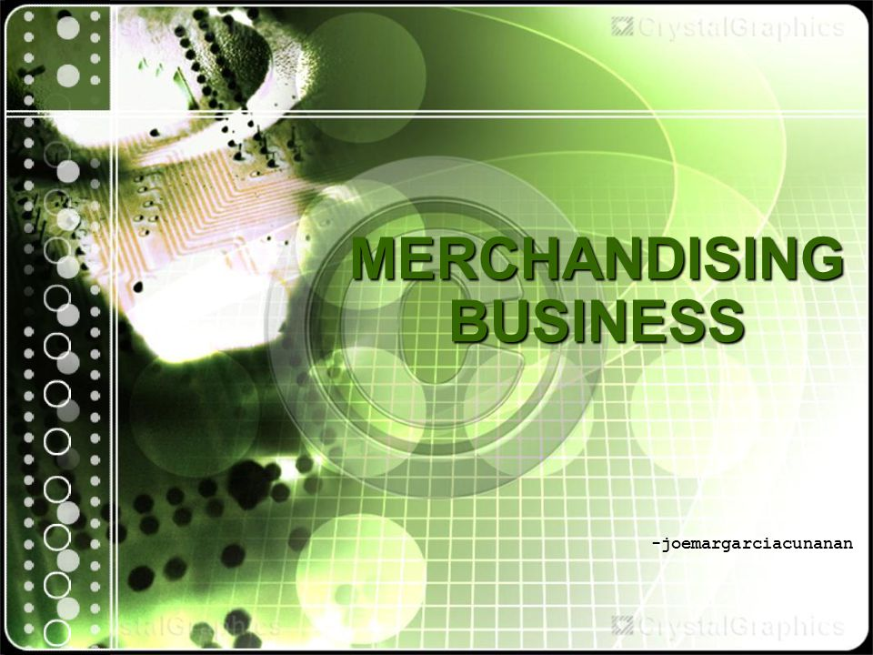 MERCHANDISING BUSINESS -joemargarciacunanan