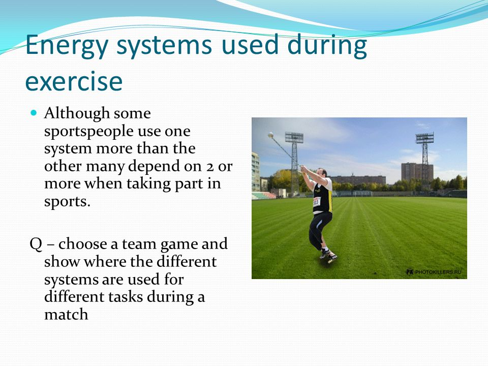 Energy systems used during exercise Although some sportspeople use one system more than the other many depend on 2 or more when taking part in sports.