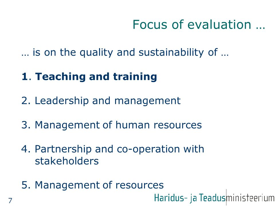 Focus of evaluation … … is on the quality and sustainability of … 1.