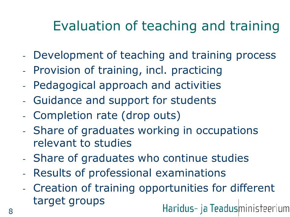 Evaluation of teaching and training - Development of teaching and training process - Provision of training, incl.