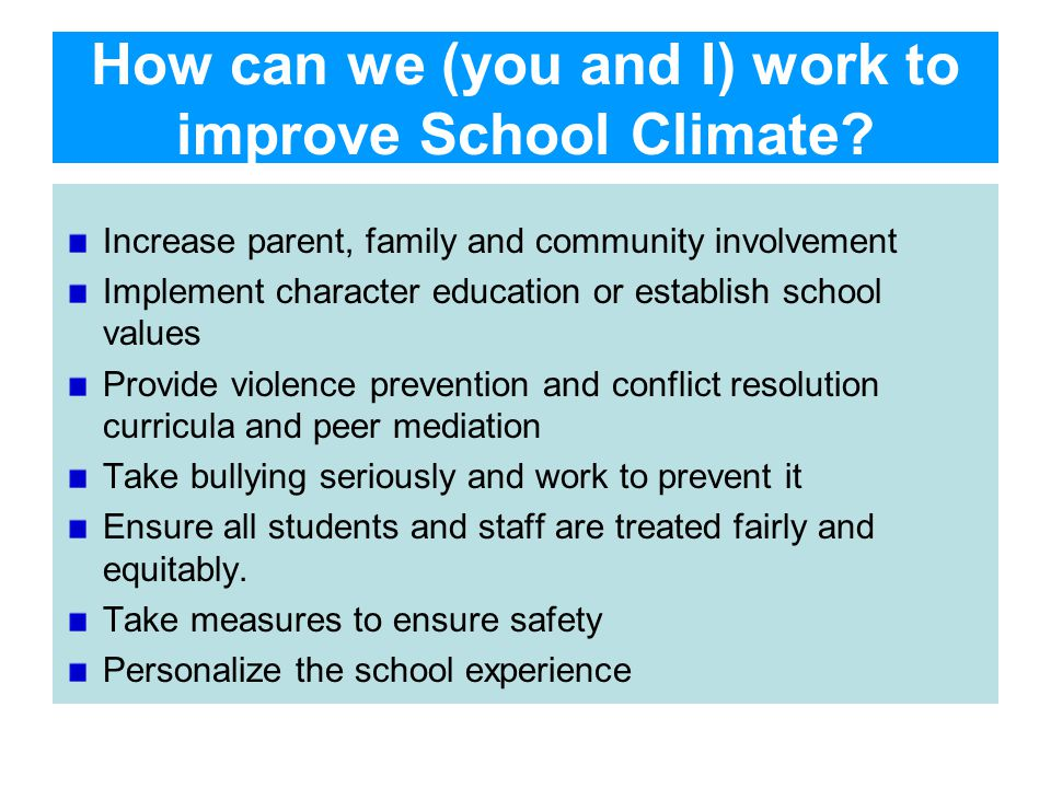 How can we (you and I) work to improve School Climate.