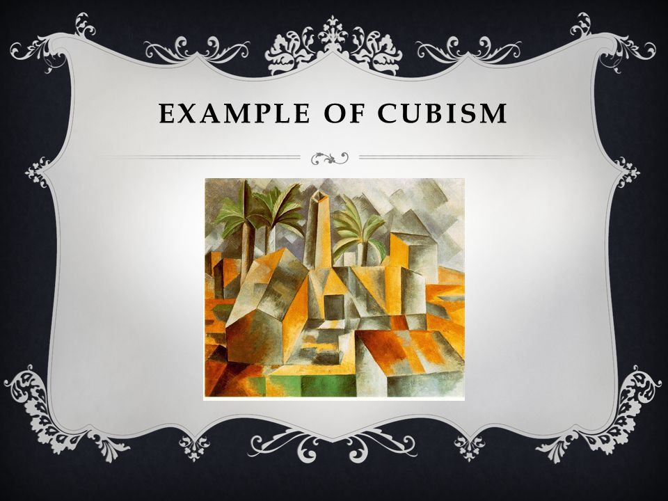 EXAMPLE OF CUBISM