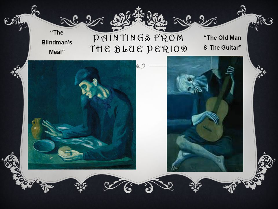 PAINTINGS FROM THE BLUE PERIOD The Blindman's Meal The Old Man & The Guitar
