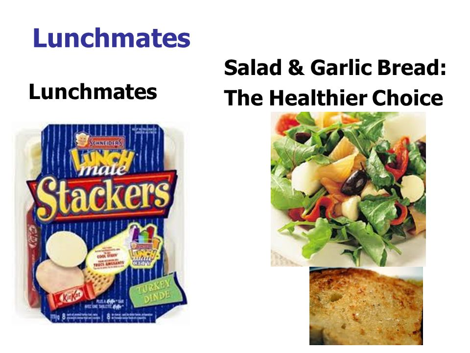 Lunchmates Salad & Garlic Bread: The Healthier Choice