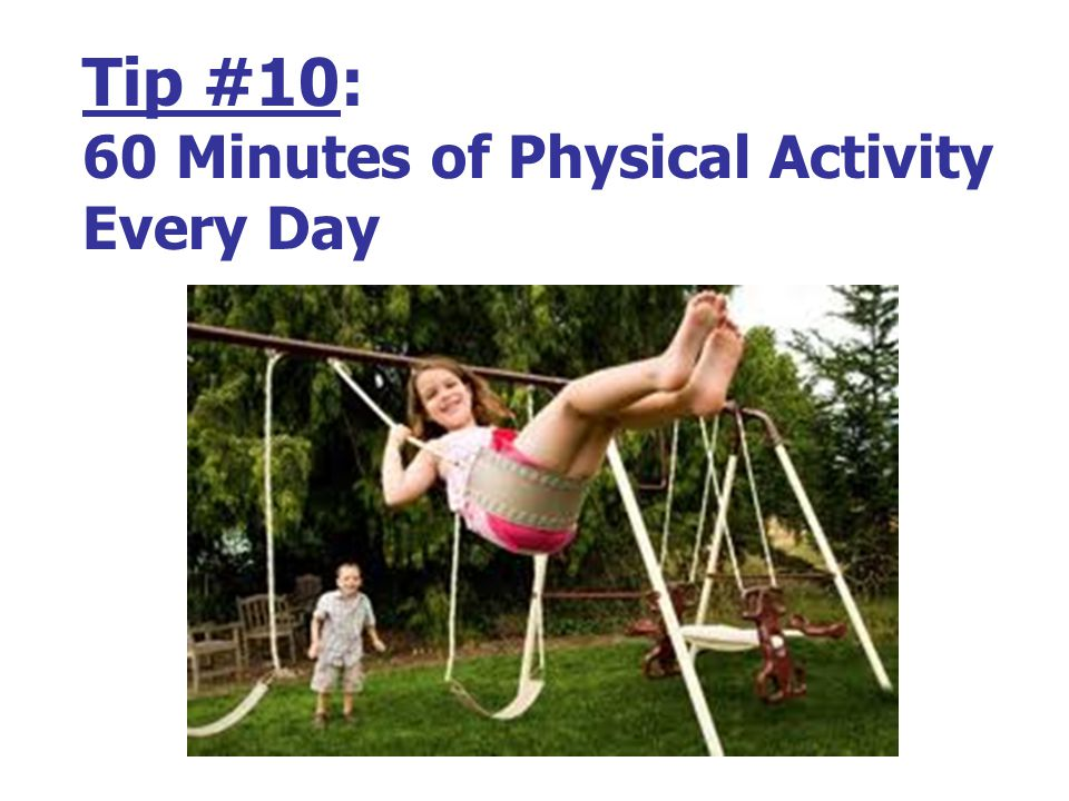 Tip #10: 60 Minutes of Physical Activity Every Day