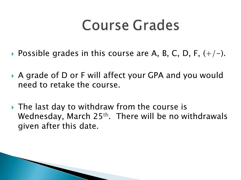 Course Grades Course Grades  Possible grades in this course are A, B, C, D, F, (+/-).