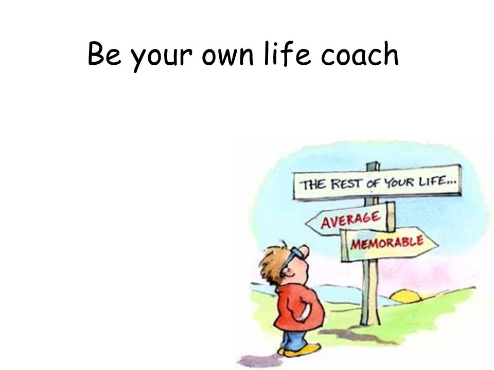 Be your own life coach  How confident are you? Your personal