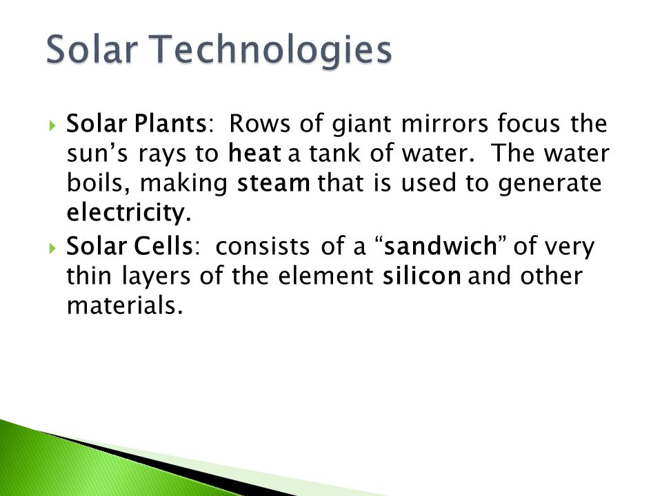  Solar Plants: Rows of giant mirrors focus the sun's rays to heat a tank of water.