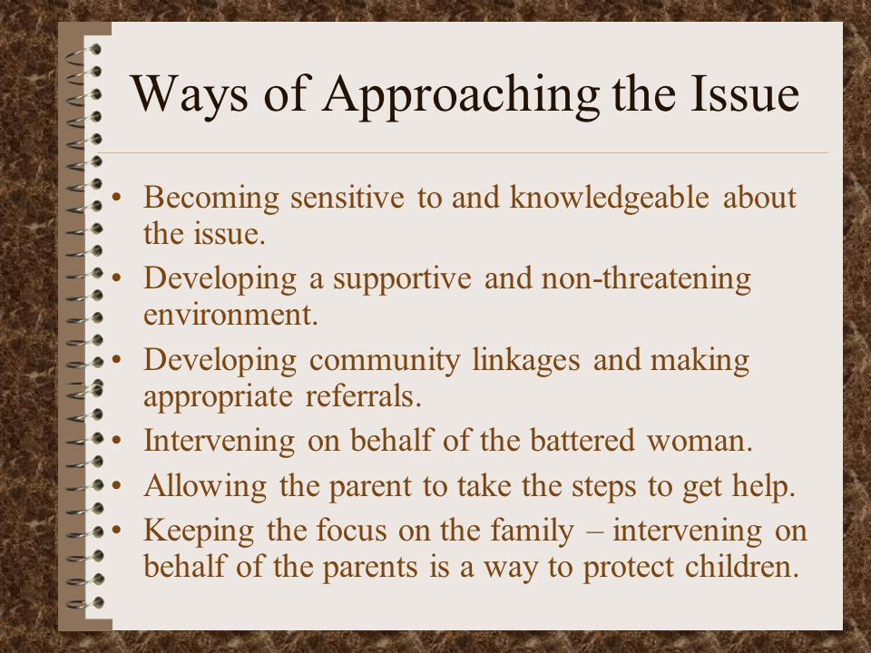 Ways of Approaching the Issue Becoming sensitive to and knowledgeable about the issue.