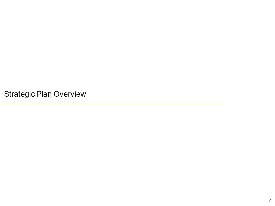 Strategic Plan Overview 4