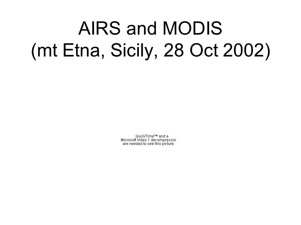 AIRS and MODIS (mt Etna, Sicily, 28 Oct 2002)