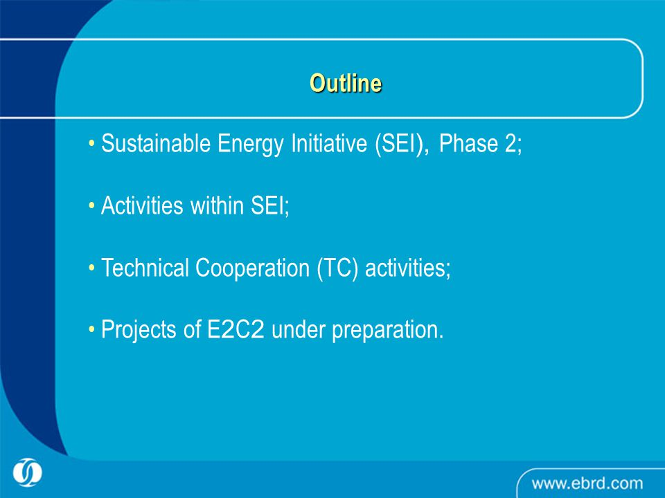 Outline Sustainable Energy Initiative (SEI ), Phase 2; Activities within SEI; Technical Cooperation (TC) activities; Projects of E 2 C 2 under preparation.