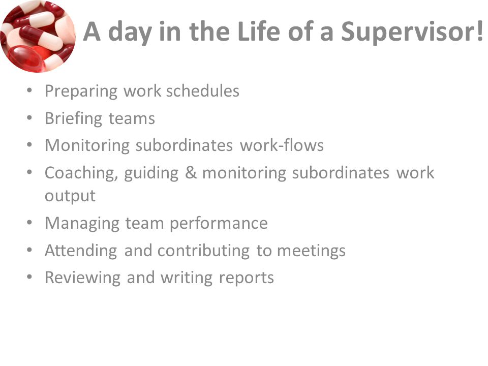 A day in the Life of a Supervisor.