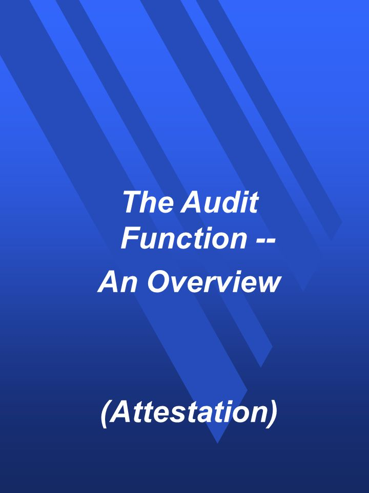 1 the audit function an overview attestation