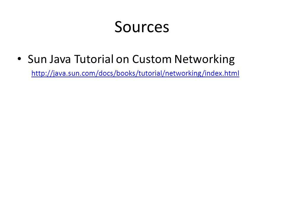 Sources Sun Java Tutorial on Custom Networking