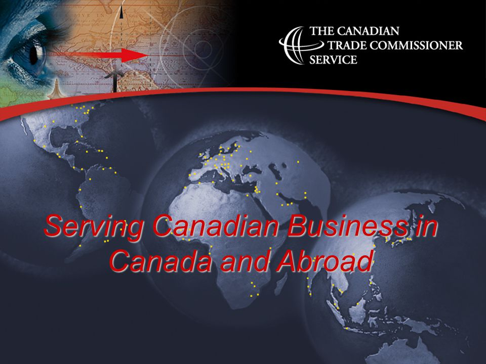 Serving Canadian Business in Canada and Abroad