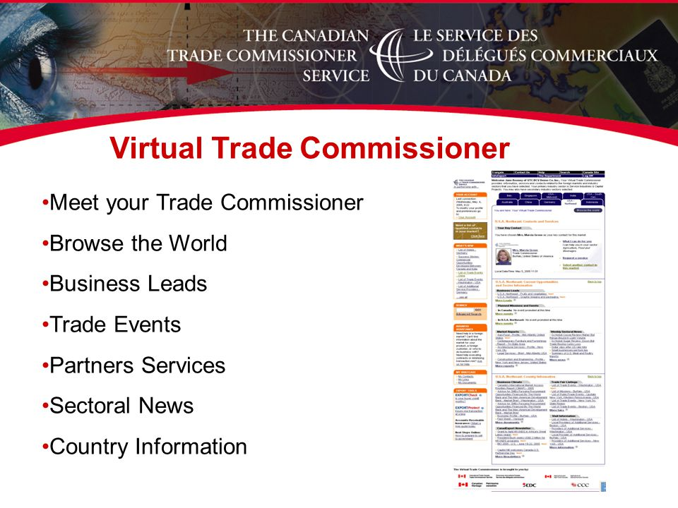 Meet your Trade Commissioner Browse the World Business Leads Trade Events Partners Services Sectoral News Country Information Virtual Trade Commissioner