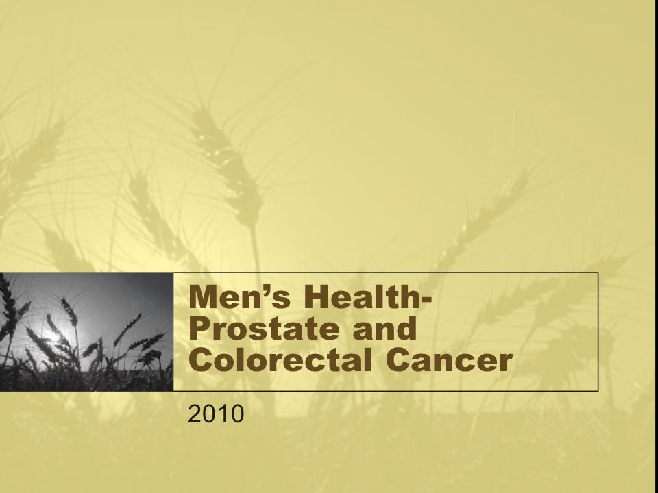 Men's Health- Prostate and Colorectal Cancer 2010