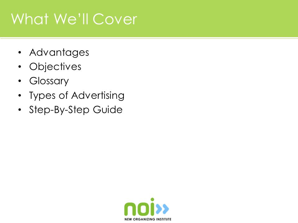 What We'll Cover Advantages Objectives Glossary Types of Advertising Step-By-Step Guide