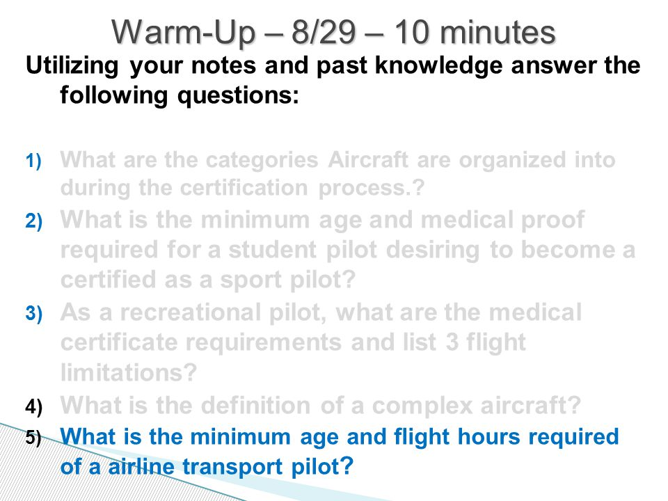 Utilizing your notes and past knowledge answer the following questions: 1) What are the categories Aircraft are organized into during the certification process..