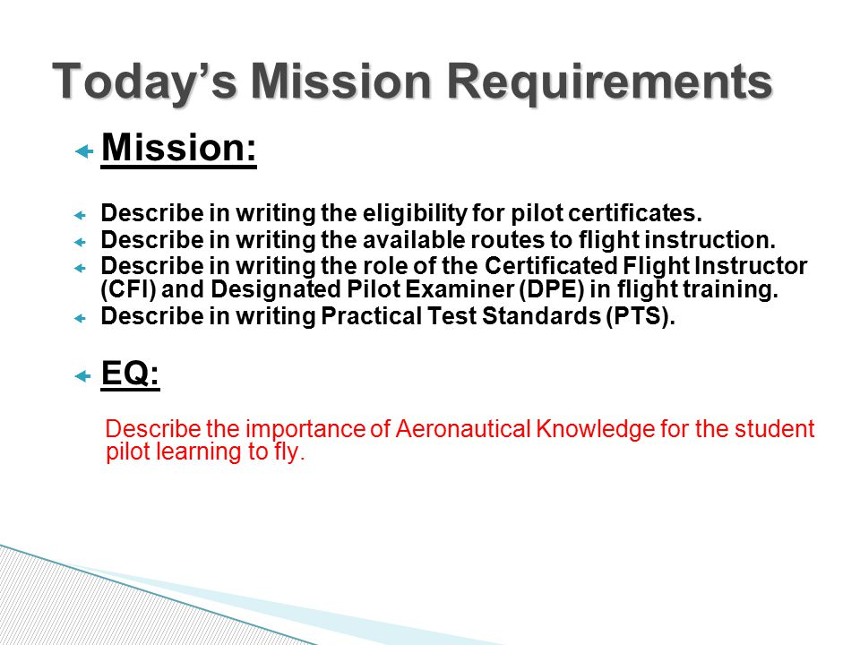  Mission:  Describe in writing the eligibility for pilot certificates.