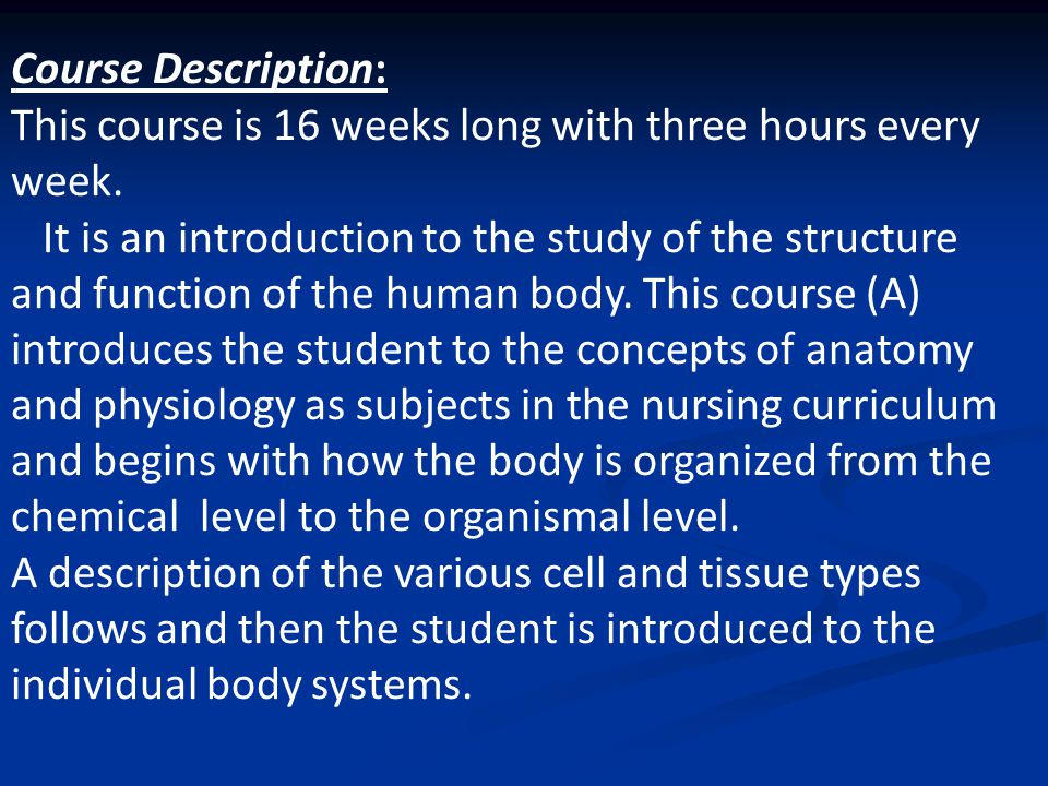 Course Description: This course is 16 weeks long with three hours ...