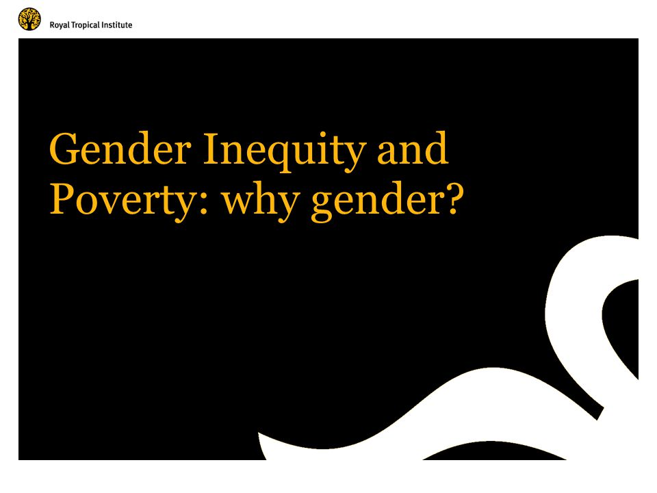 Gender Inequity and Poverty: why gender
