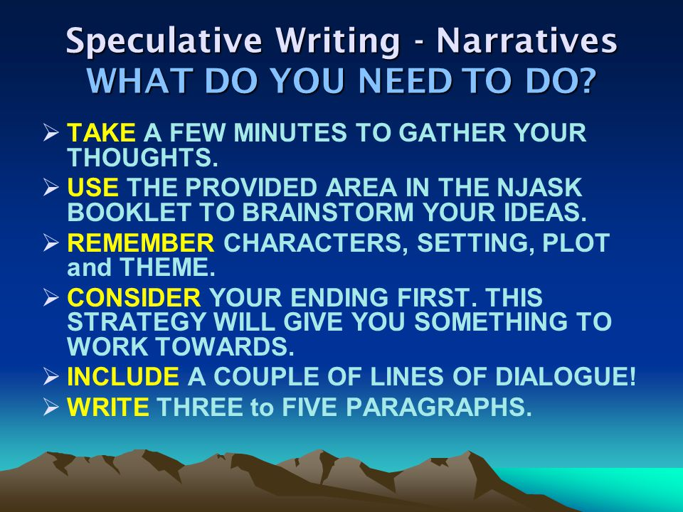 Speculative Writing - Narratives The Main Ingredients –THEME 1.The theme is the controlling idea or central insight.