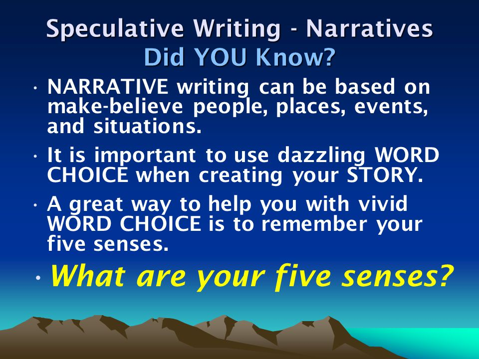 Speculative Writing - Narratives TURN TO SOMEONE NEAR YOU AND ANSWER THE FOLLOWING QUESTION.