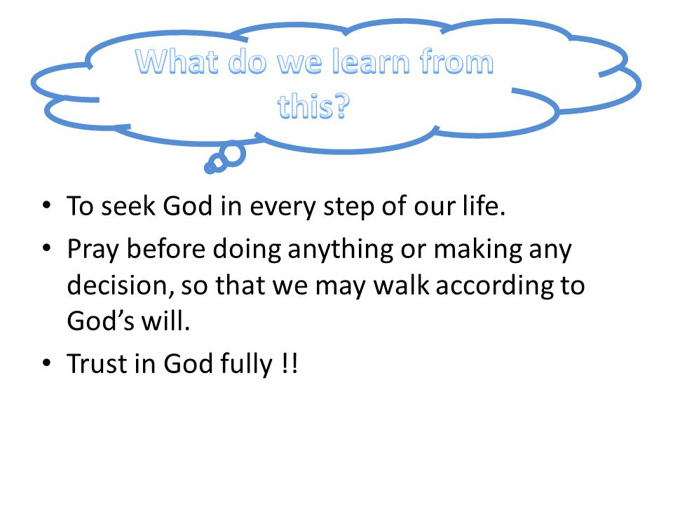 To seek God in every step of our life.