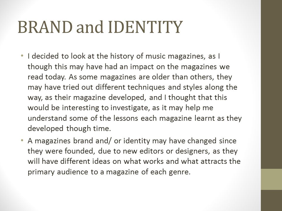 BRAND and IDENTITY I decided to look at the history of music magazines, as I though this may have had an impact on the magazines we read today.