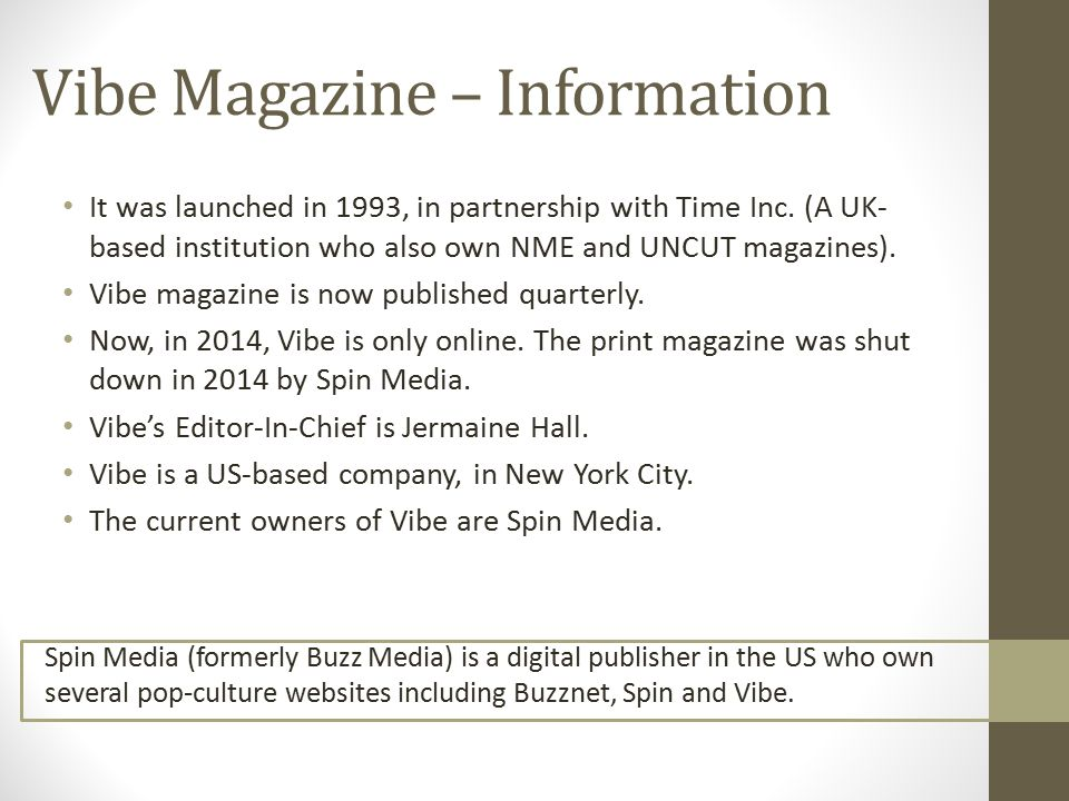 Vibe Magazine – Information It was launched in 1993, in partnership with Time Inc.