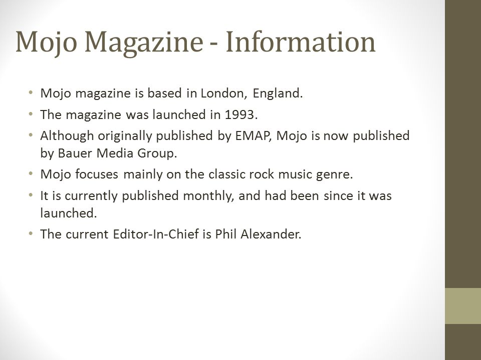 Mojo Magazine - Information Mojo magazine is based in London, England.