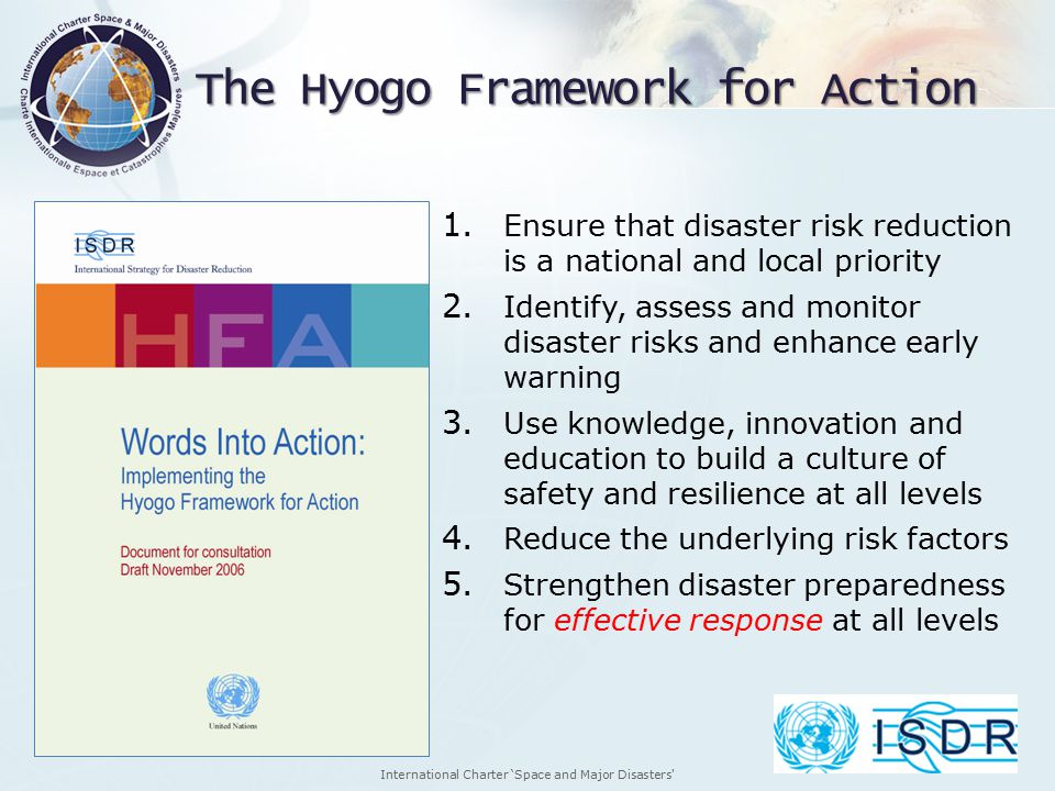 International Charter 'Space and Major Disasters The Hyogo Framework for Action 1.