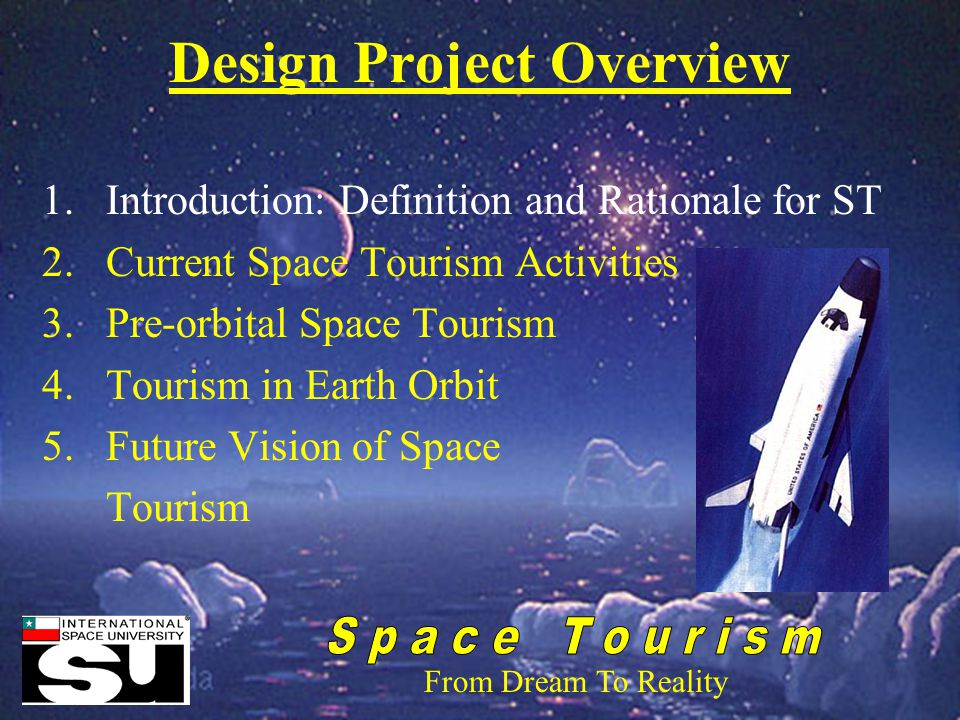 From Dream To Reality ISU SSP'2000 Design Prodject: Space