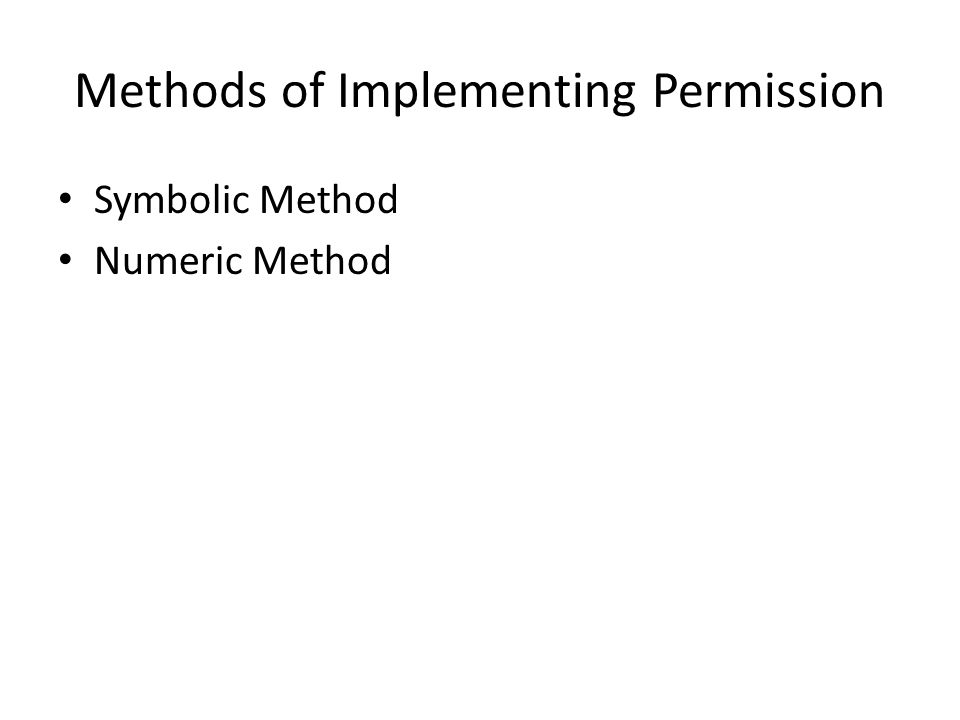 Methods of Implementing Permission Symbolic Method Numeric Method