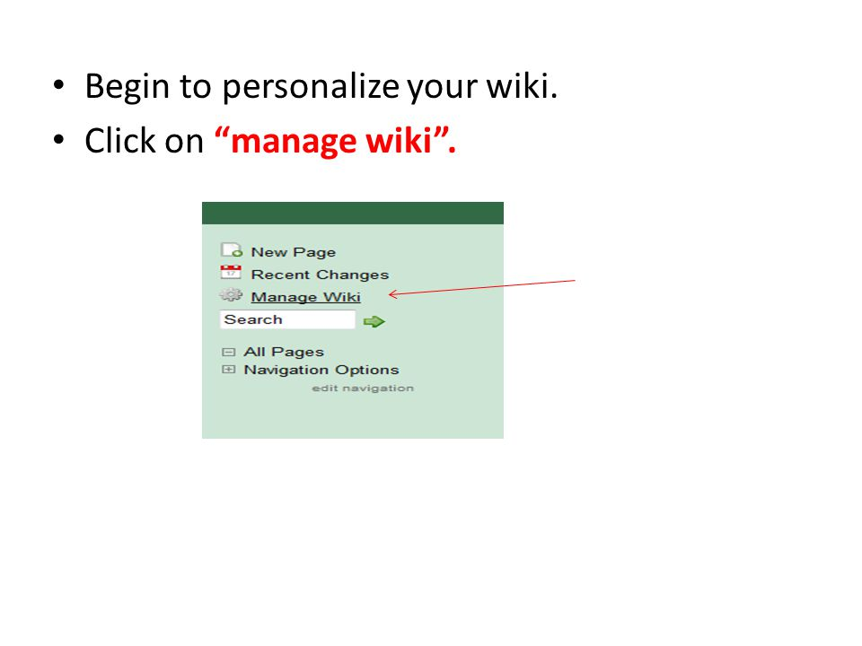 Begin to personalize your wiki. Click on manage wiki .