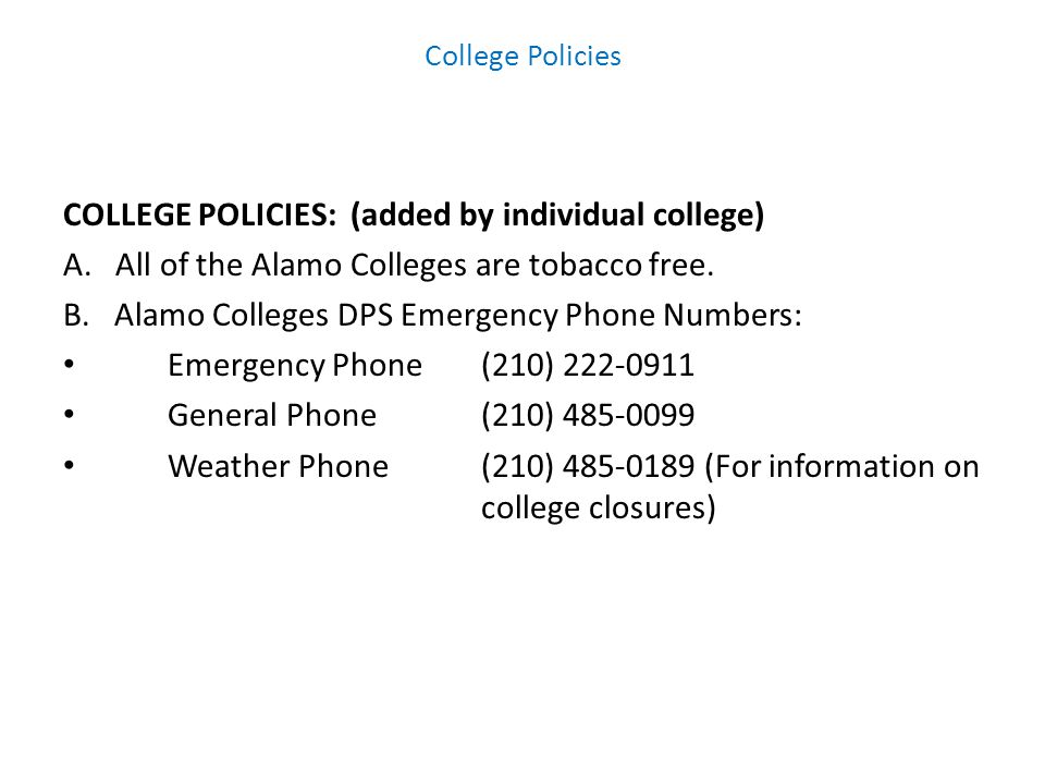 College Policies COLLEGE POLICIES: (added by individual college) A.