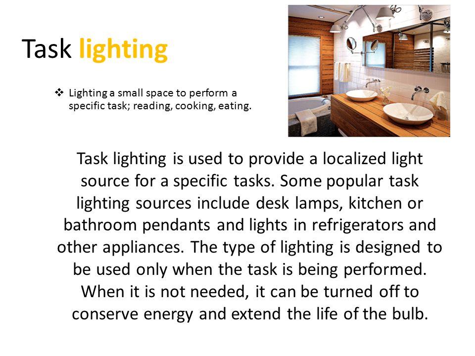 Task Lighting Is Used To