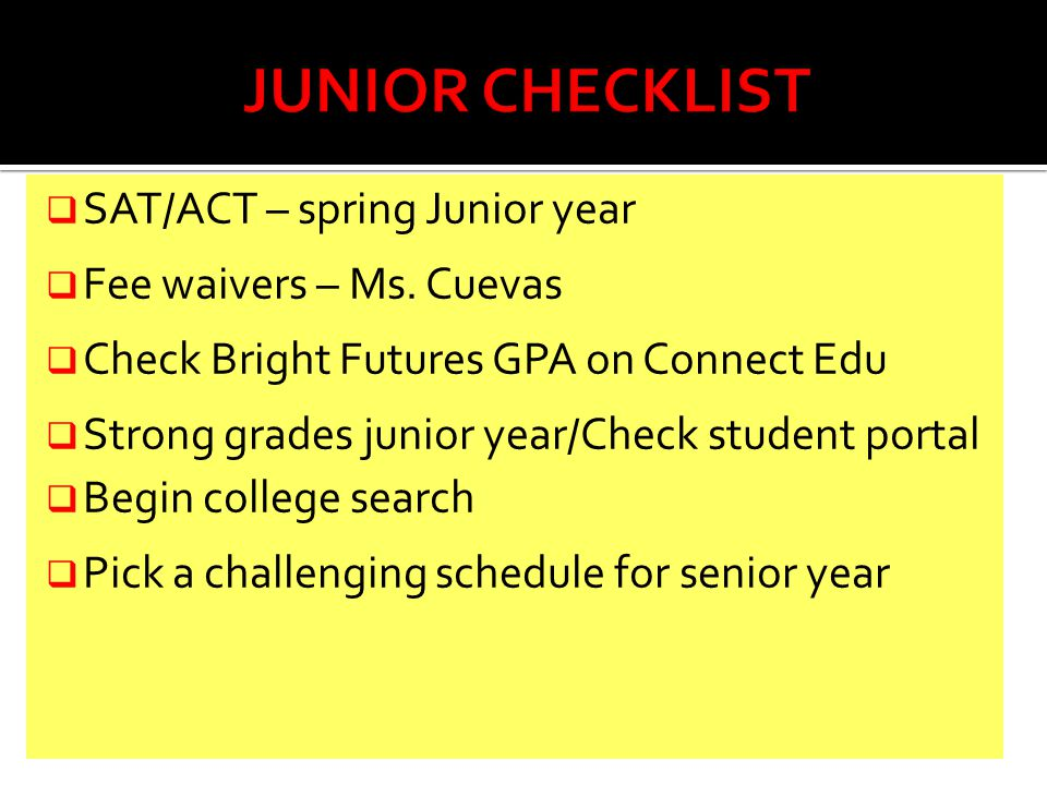  SAT/ACT – spring Junior year  Fee waivers – Ms.