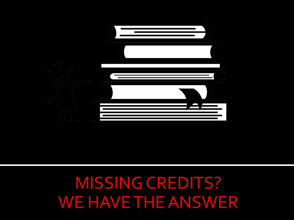 MISSING CREDITS WE HAVE THE ANSWER