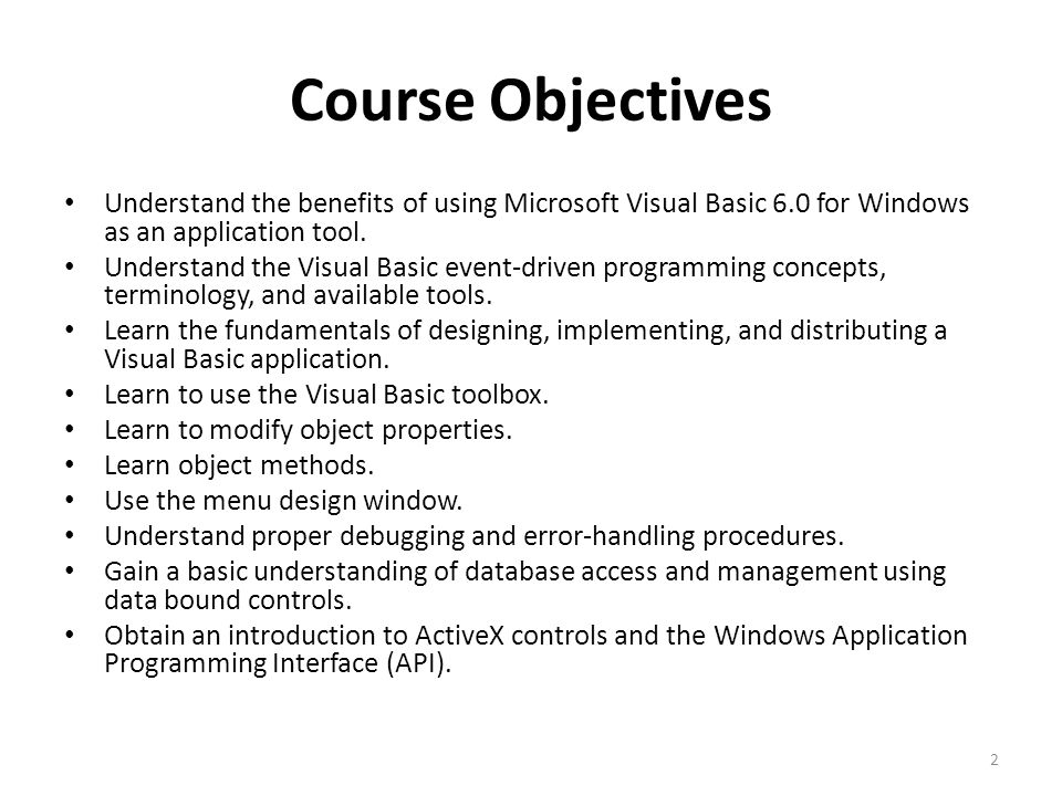 Visual Basic / nd term 1  Course Objectives Understand the benefits