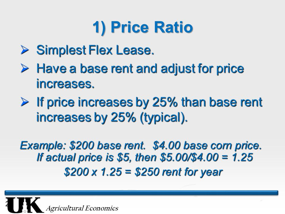 Agricultural Economics 26 1) Price Ratio  Simplest Flex Lease.