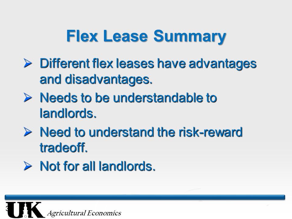 Agricultural Economics 39 Flex Lease Summary  Different flex leases have advantages and disadvantages.