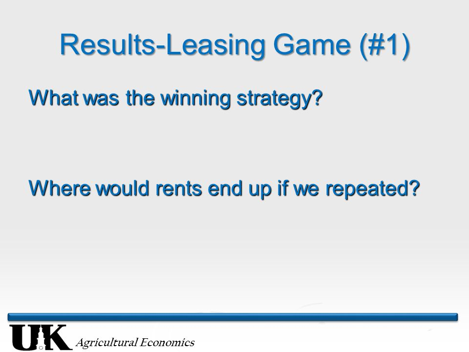 Agricultural Economics Results-Leasing Game (#1) What was the winning strategy.