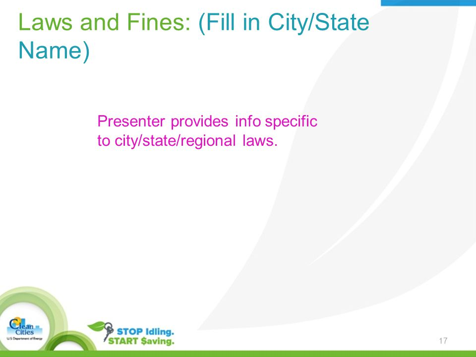 Laws and Fines: (Fill in City/State Name) Presenter provides info specific to city/state/regional laws.