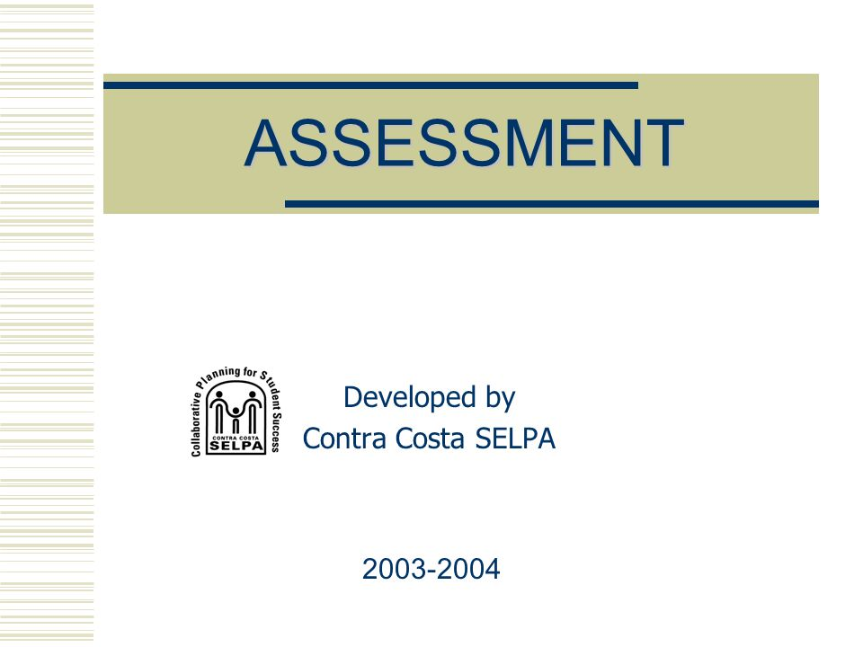 ASSESSMENT Developed by Contra Costa SELPA