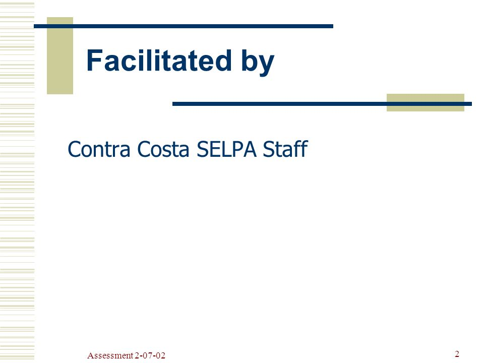 Assessment Facilitated by Contra Costa SELPA Staff
