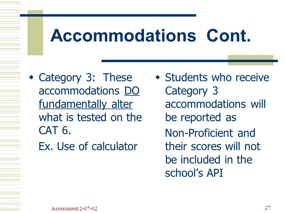Assessment Accommodations Cont.