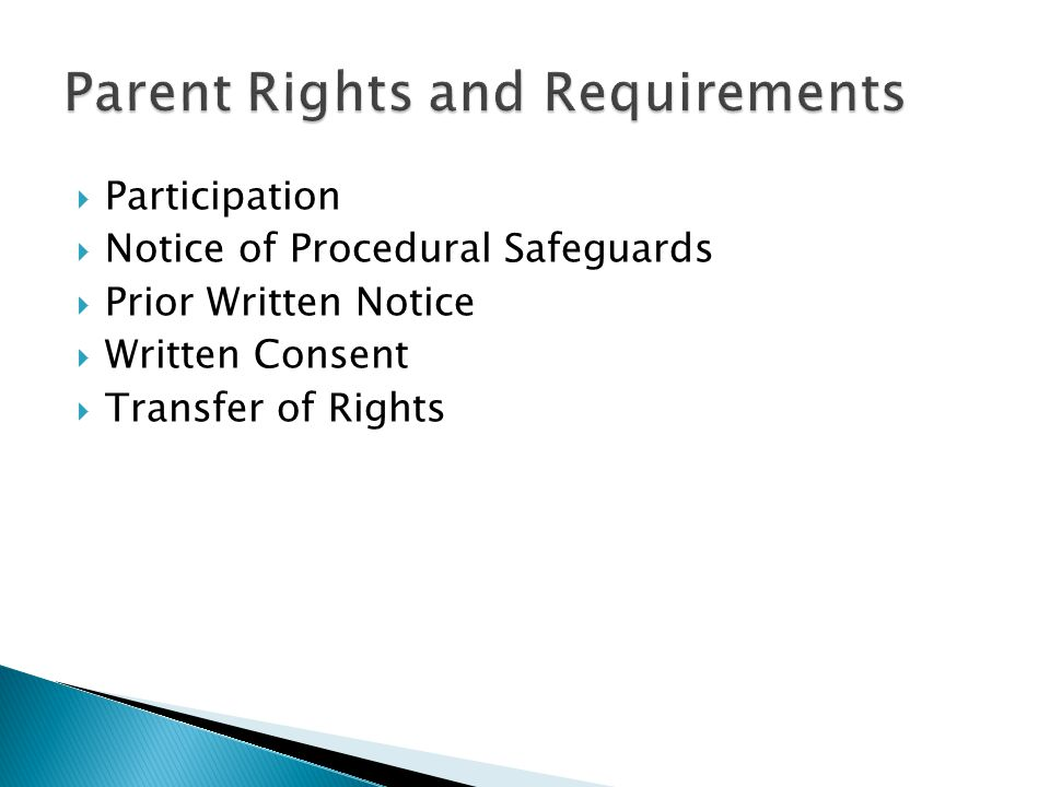  Participation  Notice of Procedural Safeguards  Prior Written Notice  Written Consent  Transfer of Rights